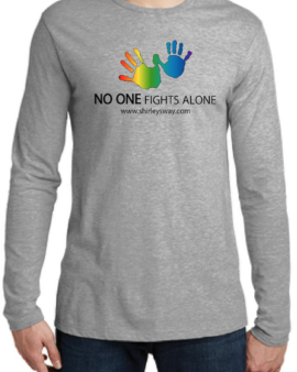 No one fights alone long sleeve t-shirt-Cancer Sucks logo-Shirley's Way-Cancer Sucks-Help with bills-People Helping People-goHaffers-Split the pot-Queen of Hearts